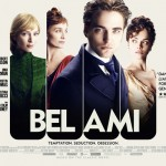 New Quad Poster Released for BEL AMI, Starring Robert Pattinson, Uma Thurman and Christina Ricci