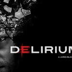 New low budget horror 'Delirium' promises great things from the first, creepy trailer