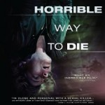 A Horrible Way To Die (2010): Released 19th March on DVD & Bluray
