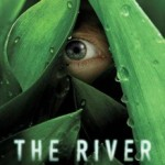 """The River: Episode 6 """"Emmet Cole"""" & Episode 7 """"The Experiment"""" (contains spoilers)"""