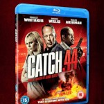 WIN 1 of 2 COPIES OF CATCH.44 ON BLU-RAY