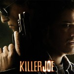 Official trailer and poster revealed for William Friedkin's new work of brilliance, 'Killer Joe'