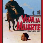 VIVA LA MUERTE [1970] Available on DVD from Cult Epics [HCF REWIND]