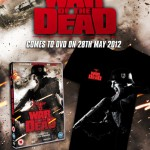 Win A Limited Edition WAR OF THE DEAD T-Shirt and DVD!!