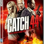 CATCH .44 - Out Now On DVD and Blu-Ray