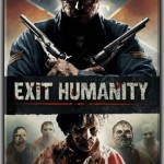 Exit Humanity (2011): Released 2nd July on DVD