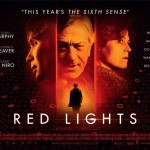 RED LIGHTS: in cinemas now
