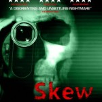 Skew (2011) - Out on DVD from 11th June