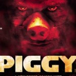 Piggy (2012): Out now on DVD