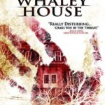The Haunting of Whaley House (2012): Released 30th July on region one