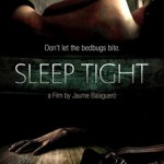 SLEEP TIGHT [2011]  out on DVD and Blu-Ray now