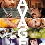 SAVAGES: in cinemas now