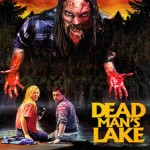 Take A Trip Down to DEAD MAN'S LAKE - Watch The Sixth BLOODY CUTS Short Film Here