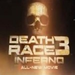 "'Death Race 3: Inferno' releases brand new trailer with ""more cars and more...death!!!"""