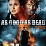 AS GOOD AS DEAD (2010) - On DVD from 1st October