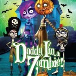 Daddy, I'm A Zombie! - Out Now