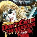 Don't Go In The Woods... Alone (1981)