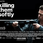 Killing them Softly (2012) - Released in Cinemas now