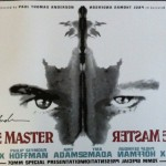 The Master (2012) - Released in Cinemas Now