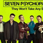 Seven Psychopaths (2012) - Released in Cinemas Now