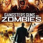 GANGSTERS, GUNS AND ZOMBIES - On DVD and Download from 7th January
