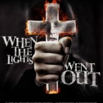 When the Lights Went Out (2012): Released 7th January on DVD & Blu-ray