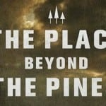 New posters arrive for 'The Place Beyond the Pines' and 'The Lone Ranger'