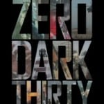 Zero Dark Thirty (2012): Out now in cinemas