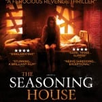THE SEASONING HOUSE [2012]: in cinemas 28th June