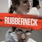RUBBERNECK [2012]: Available 9th April for eight weeks on Tribeca Film-On-Demand with Virgin Media, iTunes, Playstation and Xbox