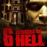 6 Degrees of Hell (2012): Available on Region 1 DVD, released in the UK 30th September