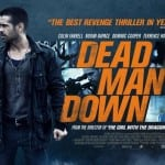 Niels Arden Oplev Action Thriller DEAD MAN DOWN Due For 3rd May Theatrical Release in the UK