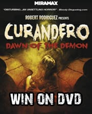 Win Curandero: Dawn of the Demon on DVD