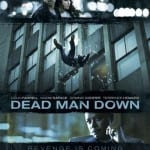 DEAD MAN DOWN: in cinemas now  [short review]