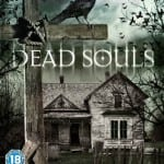 DEAD SOULS (2012) - On DVD and Blu-Ray from 1st July