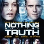 NOTHING BUT THE TRUTH (2008)  - On DVD and Blu-Ray from 20th May 2013