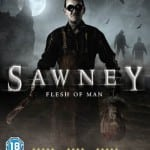 SAWNEY: FLESH OF MAN (2012) - On DVD from 19th August 2013