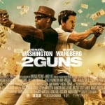 2 Guns (2013) - Out in Cinemas Now