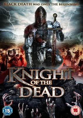 Knight Of The Dead 2013 On Dvd And Blu Ray From 1st July 2013 Horror Cult Films
