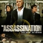 THE ASSASSINATION (2008) - on DVD and Blu-Ray from 15th July 2013