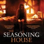 Paul Hyett's Outstanding Thriller THE SEASONING HOUSE Coming to DVD and Blu-Ray from 12th August 2013