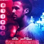Only God Forgives (2013): Released in UK cinemas August 2nd