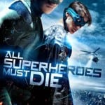 ALL SUPERHEROES MUST DIE (2011) - On DVD and Blu-Ray from 7th October 2013