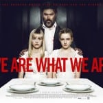 New Trailer and UK Quad Poster Revealed for Jim Mickle's Gothic Horror WE ARE WHAT WE ARE