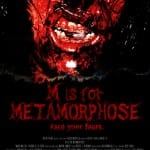 Sergio Morcillo Reveals his ABC's of Death 2 Competition Entry M IS FOR METAMORPHOSE