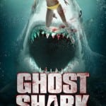 GHOST SHARK (2013) - On DVD from 28th October 2013