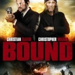 BOUND (2013) - Out Now on DVD