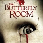 THE BUTTERFLY ROOM (2012) - On DVD from 10th February 2014 [Grimmfest 2013 Review]