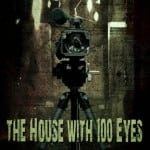 THE HOUSE WITH 100 EYES (2011) [Grimmfest 2013 Review]