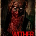 WITHER (2012) [Grimmfest 2013 Review]